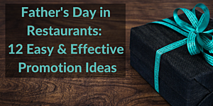 12 Father S Day Promotion Ideas For Restaurants