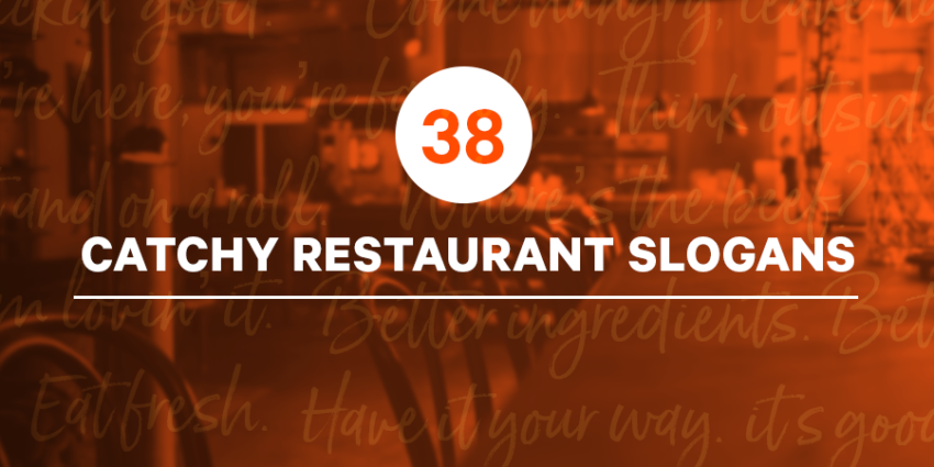 38 Catchy Restaurant Slogans 3 Tips On How To Write A